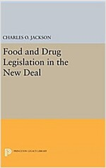 Food and Drug Legislation in the New Deal (Hardcover)