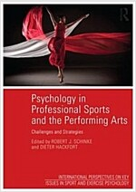 Psychology in Professional Sports and the Performing Arts : Challenges and Strategies (Paperback)