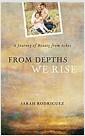 [중고] From Depths We Rise: A Journey of Beauty from Ashes (Paperback)