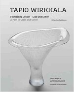 Tapio Wirkkala: A Poet in Glass and Silver (Hardcover)