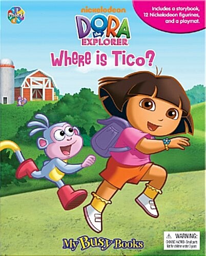 My Busy Book : Dora the Explorer - Where is Tico? - Storybook Playset (미니피규어 12개 포함) (Board book)