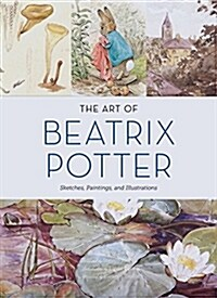 The Art of Beatrix Potter: Sketches, Paintings, and Illustrations (Hardcover)
