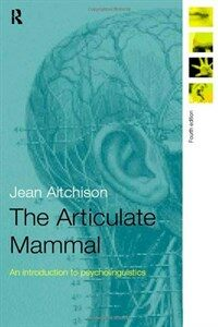 The articulate mammal : an introduction to psycholinguistics 4th ed