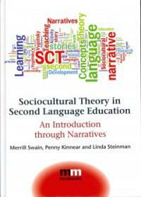 Sociocultural theory in second language education : an introduction through narratives