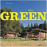 Micro Green: Tiny Houses in Nature (Hardcover)