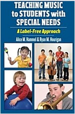 Teaching Music to Students with Special Needs: A Label-Free Approach (Paperback)