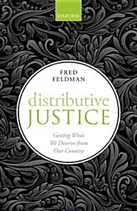 Distributive Justice : Getting What We Deserve from Our Country (Hardcover)