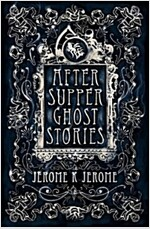 After-Supper Ghost Stories (Paperback)
