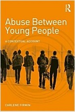Abuse Between Young People : A Contextual Account (Paperback)