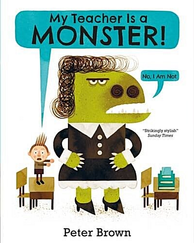 My Teacher is a Monster! (No, I am Not) (Paperback, Main Market Ed.)