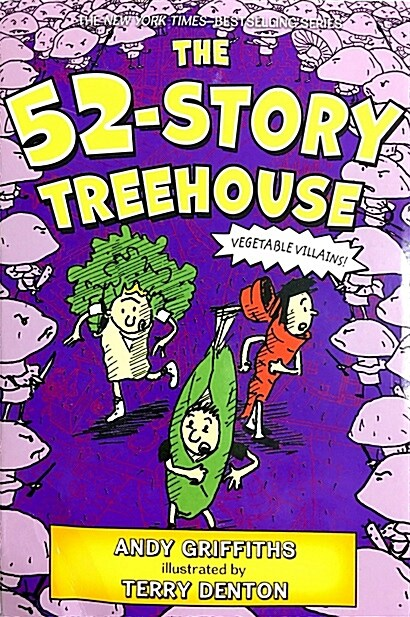 The 52-Story Treehouse: Vegetable Villains! (Paperback)