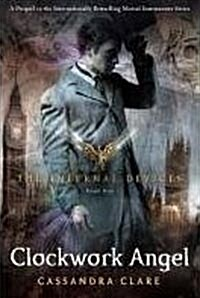 The Infernal Devices 1 Clockwork Angel (Perfect Paperback)