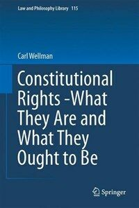 Constitutional rights - what they are and what they ought to be