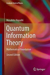 Quantum information theory [electronic resource] : mathematical foundation / 2nd ed