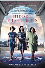 Hidden Figures: The American Dream and the Untold Story of the Black Women Mathematicians Who Helped Win the Space Race (Paperback)