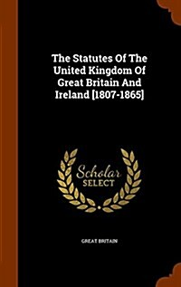 The Statutes of the United Kingdom of Great Britain and Ireland [1807-1865] (Hardcover)