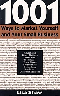 1001 Ways to Market Yourself and Your Small Business (Paperback)