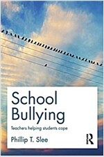School Bullying : Teachers Helping Students Cope (Paperback)