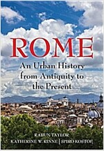 Rome : An Urban History from Antiquity to the Present (Hardcover)