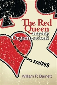 The Red Queen Among Organizations: How Competitiveness Evolves (Paperback)