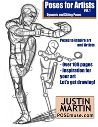 Poses for Artists Volume 1 - Dynamic and Sitting Poses: An Essential Reference for Figure Drawing and the Human Form (Paperback)