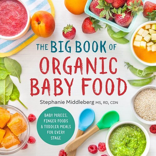 The Big Book of Organic Baby Food: Baby Purees, Finger Foods, and Toddler Meals for Every Stage (Paperback)