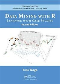Data mining with R : learning with case studies 2nd ed