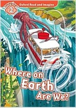 Oxford Read and Imagine: Level 2: Where on Earth are We? (Paperback)