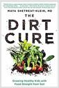 [중고] The Dirt Cure: Healthy Food, Healthy Gut, Happy Child (Paperback)