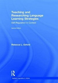 Teaching and researching language learning strategies : self-regulation in context / 2nd ed