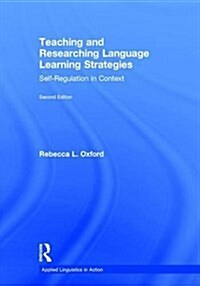 Teaching and Researching Language Learning Strategies : Self-Regulation in Context, Second Edition (Hardcover)