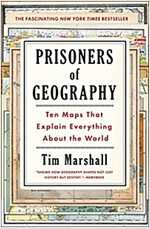 Prisoners of Geography: Ten Maps That Explain Everything about the World (Paperback)