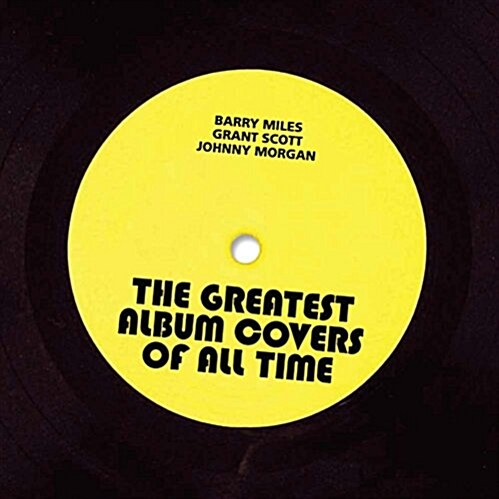 The Greatest Album Covers of All Time (Hardcover)