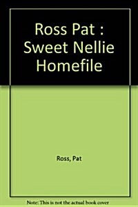 The Sweet Nellie Homefile (Hardcover)