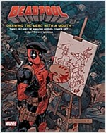 Deadpool: Drawing the Merc with a Mouth: Three Decades of Amazing Marvel Comics Art (Hardcover)