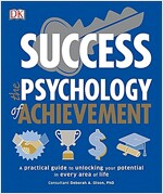 Success the Psychology of Achievement: A Practical Guide to Unlocking You Potential in Every Area of Life (Paperback)