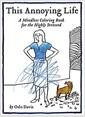 [중고] This Annoying Life: A Mindless Coloring Book for the Highly Stressed (Paperback)