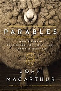 Parables: The Mysteries of Gods Kingdom Revealed Through the Stories Jesus Told (Paperback)