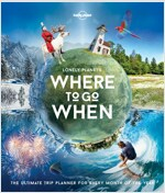 Lonely Planet's Where to Go When (Hardcover)