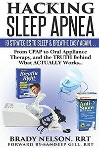 #hacking sleep apnea : 19 strategies to sleep & breathe easy again : from CPAP to oral appliance therapy, and the truth behind what actually works