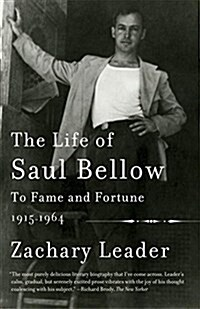 The Life of Saul Bellow, Volume 1: To Fame and Fortune, 1915-1964 (Paperback)