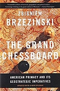 The Grand Chessboard: American Primacy and Its Geostrategic Imperatives (Paperback)