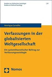 Verfassungen in der globalisierten Weltgesellschaft : ein systemtheoretischer Beitrag zur Verfassungssoziologie