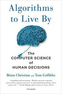 Algorithms to Live by: The Computer Science of Human Decisions (Paperback)