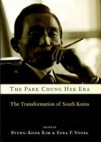 The Park Chung Hee era : the transformation of South Korea