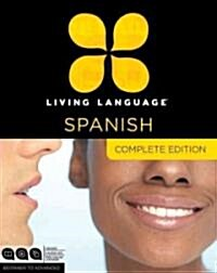 Living Language Spanish, Complete Edition: Beginner Through Advanced Course, Including 3 Coursebooks, 9 Audio CDs, and Free Online Learning [With Book (Audio CD)