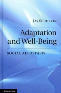 Adaptation and well-being : social allostasis