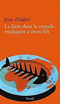 La faim dans le monde expliqu?e ? mon fils (Mass Market Paperback)