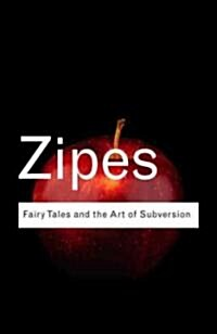 Fairy Tales and the Art of Subversion (Paperback, 2nd)