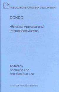 Dokdo : historical appraisal and international justice